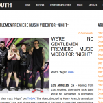 "WE'RE NO GENTLEMEN PREMIERE MUSIC VIDEO FOR ""NIGHT"" LOUDMOUTH"