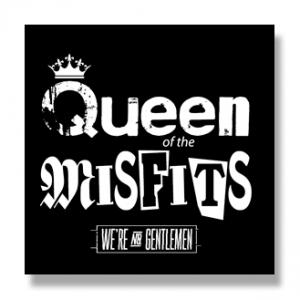 Queen of the Misfits sticker